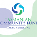 Tasmanian Community Fund for your ongoing support and generosity.